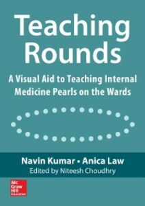 Ebook in inglese Teaching Rounds: A Visual Aid to Teaching Internal Medicine Pearls on the Wards Kumar, Navin , Law, Anica