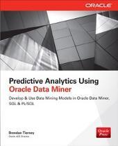 Predictive Analytics Using Oracle Data Miner
