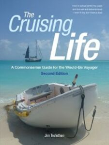 Ebook in inglese Cruising Life: A Commonsense Guide for the Would-Be Voyager Trefethen, Jim