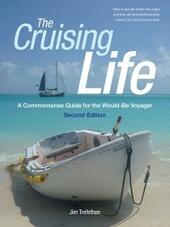 Cruising Life: A Commonsense Guide for the Would-Be Voyager