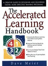 Accelerated Learning Handbook: A Creative Guide to Designing and Delivering Faster, More Effective Training Programs