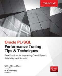 Ebook in inglese Oracle PL/SQL Performance Tuning Tips & Techniques Dorsey, Paul , Rosenblum, Michael