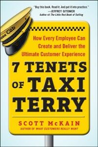 Foto Cover di 7 Tenets of Taxi Terry: How Every Employee Can Create and Deliver the Ultimate Customer Experience, Ebook inglese di Scott McKain, edito da McGraw-Hill Education