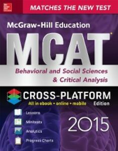 Ebook in inglese McGraw-Hill Education MCAT Behavioral and Social Sciences & Critical Analysis 2015, Cross-Platform Edition Hademenos, George J.
