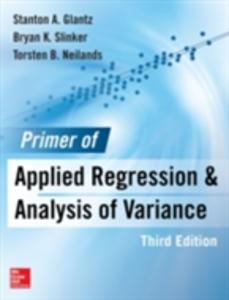 Ebook in inglese Primer of Applied Regression & Analysis of Variance 3E Glantz, Stanton A. , Neilands, Torsten B. , Slinker, Bryan K.