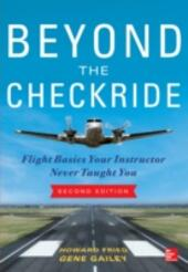 Beyond the Checkride: Flight Basics Your Instructor Never Taught You, Second Edition