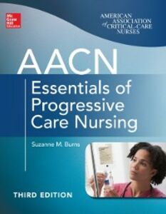 Ebook in inglese AACN Essentials of Progressive Care Nursing, Third Edition Burns, Suzanne