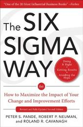 Six Sigma Way: How to Maximize the Impact of Your Change and Improvement Efforts, Second edition