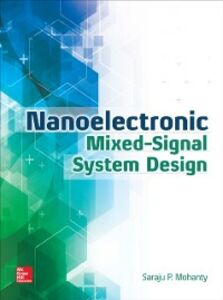 Ebook in inglese Nanoelectronic Mixed-Signal System Design Mohanty, Saraju
