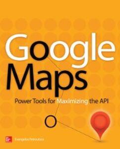 Foto Cover di Google Maps, Ebook inglese di Evangelos Petroutsos, edito da McGraw-Hill Education
