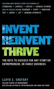 Ebook in inglese Invent, Reinvent, Thrive: The Keys to Success for Any Start-Up, Entrepreneur, or Family Business Shefsky, Lloyd