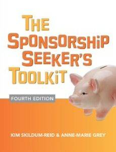 Ebook in inglese Sponsorship Seeker's Toolkit, Fourth Edition Grey, Anne-Marie , Skildum-Reid, Kim