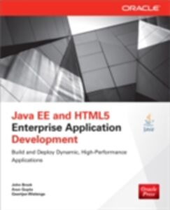 Ebook in inglese Java EE and HTML5 Enterprise Application Development Brock, John , Gupta, Arun , Wielenga, Geertjan