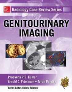 Ebook in inglese Radiology Case Review Series: Genitourinary Imaging Friedman, Arnold C. , Kumar, Prasanna R. G. , Pandey, Tarun