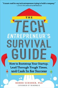 Ebook in inglese Tech Entrepreneur's Survival Guide: How to Bootstrap Your Startup, Lead Through Tough Times, and Cash In for Success Schoner, Bernd