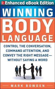 Ebook in inglese Winning Body Language: (ENHANCED EBOOK) Bowden, Mark