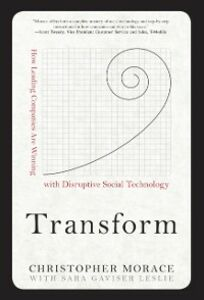 Ebook in inglese Transform: How Leading Companies are Winning with Disruptive Social Technology Leslie, Sara Gaviser , Morace, Christopher