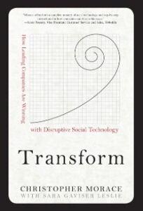 Foto Cover di Transform: How Leading Companies are Winning with Disruptive Social Technology, Ebook inglese di Sara Gaviser Leslie,Christopher Morace, edito da McGraw-Hill Education