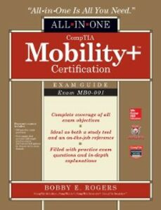 Ebook in inglese CompTIA Mobility+ Certification All-in-One Exam Guide (Exam MB0-001) Rogers, Bobby E.