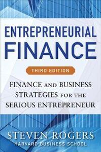 Foto Cover di Entrepreneurial Finance, Third Edition: Finance and Business Strategies for the Serious Entrepreneur, Ebook inglese di Roza Makonnen,Steven Rogers, edito da McGraw-Hill Education