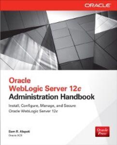 Ebook in inglese Oracle WebLogic Server 12c Administration Handbook Alapati, Sam R.