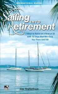 Ebook in inglese Sailing into Retirement Trefethen, Jim