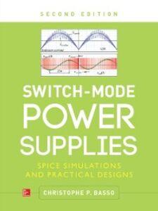 Foto Cover di Switch-Mode Power Supplies, Second Edition, Ebook inglese di Christophe Basso, edito da McGraw-Hill Education