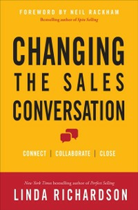 Ebook in inglese Changing the Sales Conversation: Connect, Collaborate, and Close Richardson, Linda