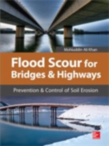 Ebook in inglese Flood Scour for Bridges and Highways Khan, Mohiuddin