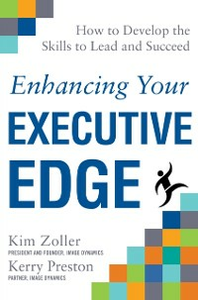 Ebook in inglese Enhancing Your Executive Edge: How to Develop the Skills to Lead and Succeed Preston, Kerry , Zoller, Kim
