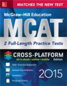 Ebook in inglese McGraw-Hill Education MCAT 2 Full-length Practice Tests 2015, Cross-Platform Edition Hademenos, George J.