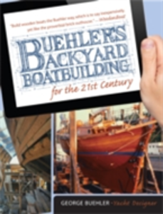 Ebook in inglese Buehler's Backyard Boatbuilding for the 21st Century Buehler, George