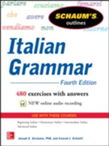 Ebook in inglese Schaum's Outline of Italian Grammar, 4th Edition Germano, Joseph , Schmitt, Conrad