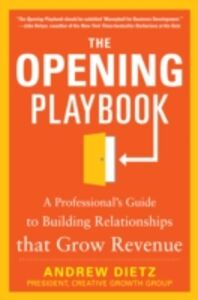 Ebook in inglese Opening Playbook: A Professional s Guide to Building Relationships that Grow Revenue Dietz, Andrew