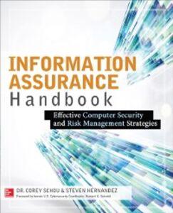 Foto Cover di Information Assurance Handbook: Effective Computer Security and Risk Management Strategies, Ebook inglese di Steven Hernandez,Corey Schou, edito da McGraw-Hill Education