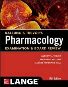 Katzung & Trevor's pharmacology examination and board review - Anthony J. Trevor,Bertram G. Katzung,Marieke Kruidering-Hall - copertina