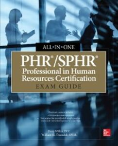 Foto Cover di PHR/SPHR Professional in Human Resources Certification All-in-One Exam Guide, Ebook inglese di William H. Truesdell,Dory Willer, edito da McGraw-Hill Education