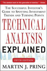Ebook in inglese Technical Analysis Explained, Fifth Edition: The Successful Investor's Guide to Spotting Investment Trends and Turning Points Pring, Martin J.