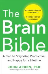 Brain Bible: How to Stay Vital, Productive, and Happy for a Lifetime