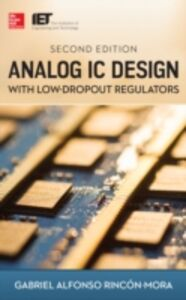 Foto Cover di Analog IC Design with Low-Dropout Regulators, Second Edition, Ebook inglese di Gabriel Rincon-Mora, edito da McGraw-Hill Education
