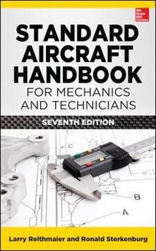 Standard aircraft handbook for mechanics and technicians - Larry Reithmaier,Ron Sterkenburg - copertina