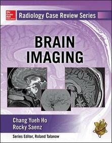 Radiology case review series: brain imaging - Yueh Ho Chang,Rocky Saenz - copertina