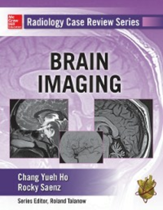 Ebook in inglese Radiology Case Review Series: Brain Imaging Ho, Chang , Saenz, Rocky