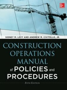 Ebook in inglese Construction Operations Manual of Policies and Procedures, Fifth Edition Civitello, Andrew , Levy, Sidney