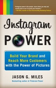 Foto Cover di Instagram Power: Build Your Brand and Reach More Customers with the Power of Pictures, Ebook inglese di Jason Miles, edito da McGraw-Hill Education