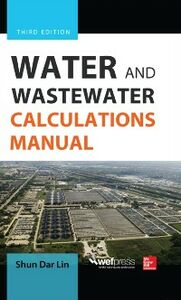 Ebook in inglese Water and Wastewater Calculations Manual, Third Edition Lin, Shun Dar