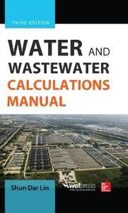 Foto Cover di Water and Wastewater Calculations Manual, Third Edition, Ebook inglese di Shun Dar Lin, edito da McGraw-Hill Education