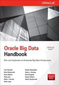 Ebook in inglese Oracle Big Data Handbook Harding, Debra , Hornick, Mark , Laker, Keith , Macdonald, Brian