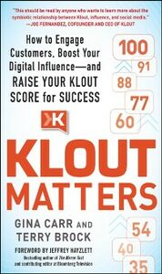 Ebook in inglese Klout Matters: How to Engage Customers, Boost Your Digital Influence--and Raise Your Klout Score for Success Brock, Terry , Carr, Gina