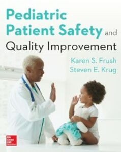 Foto Cover di Pediatric Patient Safety and Quality Improvement, Ebook inglese di Karen Frush, edito da McGraw-Hill Education